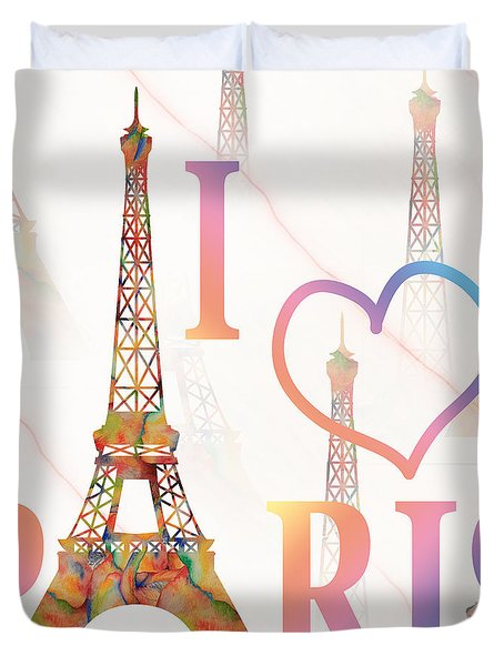 Duvet Cover featuring the painting I Love Paris Mixed Media by Georgeta Blanaru