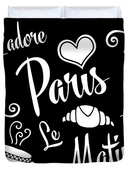 I Love Paris Mornings Duvet Cover