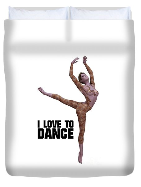 I Love To Dance Duvet Cover by Esoterica Art Agency