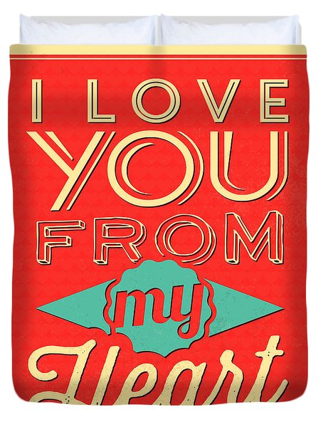 I Love You From My Heart Duvet Cover
