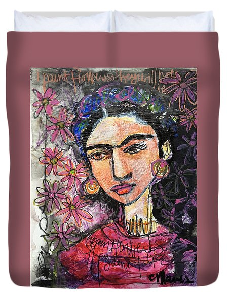 I Paint Flowers So They Will Not Die Duvet Cover by Laurie Maves ART