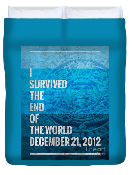 Duvet Cover featuring the digital art I Survived The End Of The World by Phil Perkins