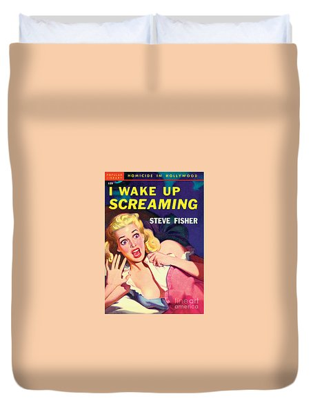 I Wake Up Screaming Duvet Cover