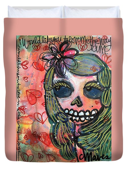 I Would Like You To Love Me Duvet Cover by Laurie Maves ART