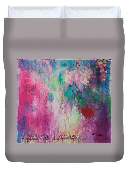 Duvet Cover featuring the painting Id Like To Be Unstoppable by Laurie Maves ART