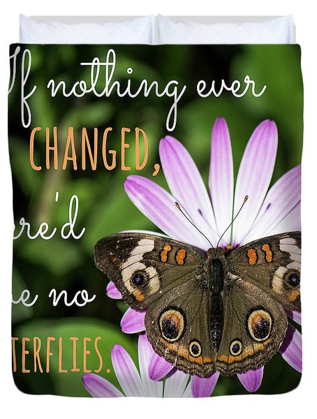 If Nothing Ever Changed Duvet Cover
