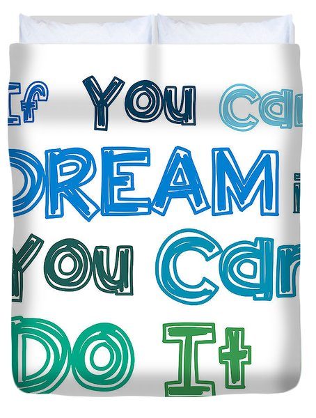 Duvet Cover featuring the digital art If You Can Dream It You Can Do It by Gina Dsgn