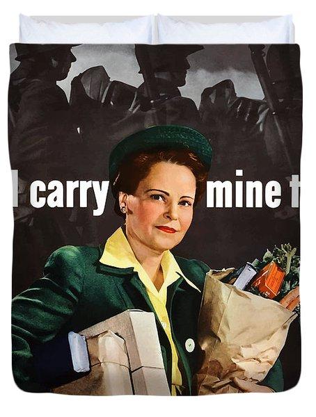 I'll Carry Mine Too Duvet Cover