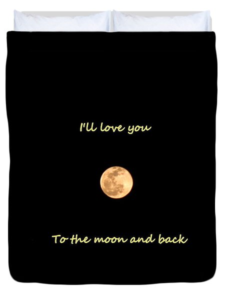 I'll Love You To The Moon And Back Duvet Cover