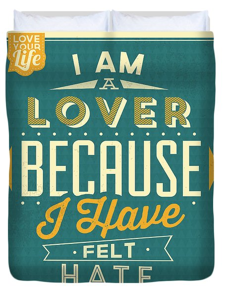 I'm A Lover Duvet Cover