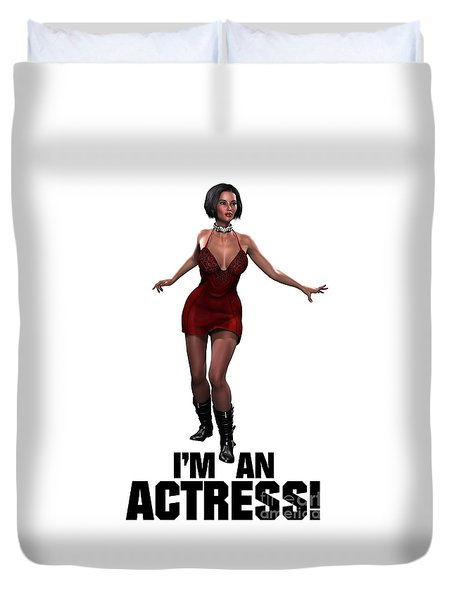 I'm An Actress Duvet Cover by Esoterica Art Agency