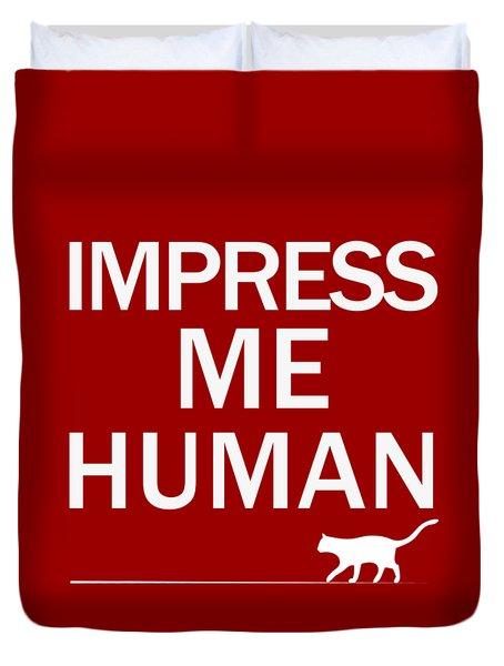 Impress Me Human Duvet Cover