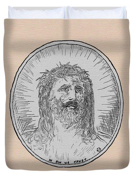 In Him We Trust Duvet Cover