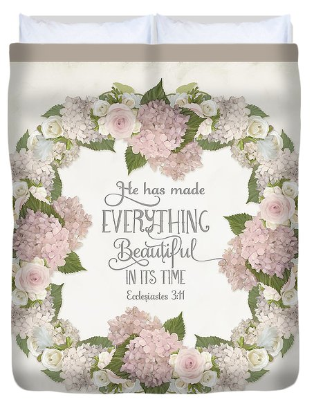 Inspirational Scripture - Everything Beautiful Pink Hydrangeas And Roses Duvet Cover
