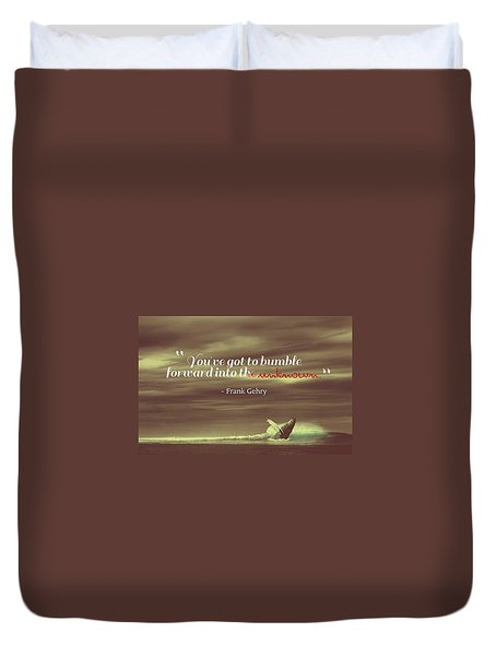Inspirational Timeless Quotes - Frank Gehry Duvet Cover