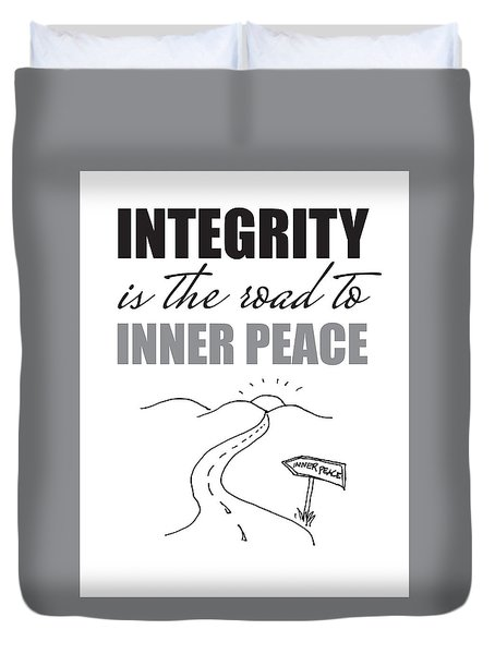 Integrity Is The Road To Inner Peace Duvet Cover