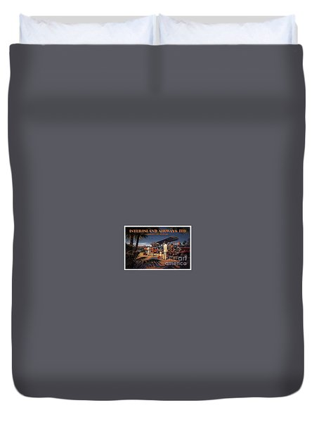 Inter Island Airways-honolulu Hawaii Duvet Cover by Nostalgic Prints