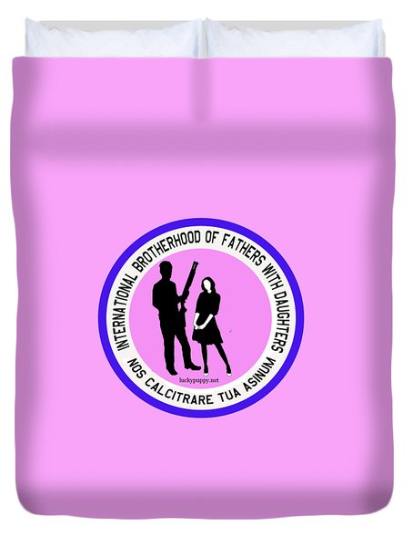 International Brotherhood Of Fathers With Daughters Duvet Cover