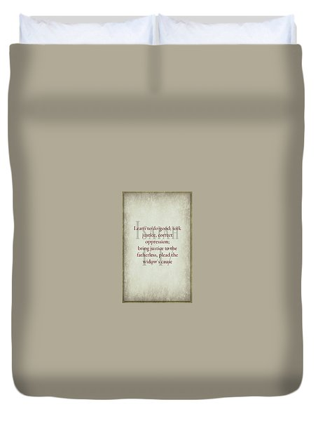 Isaiah 1 17 Duvet Cover