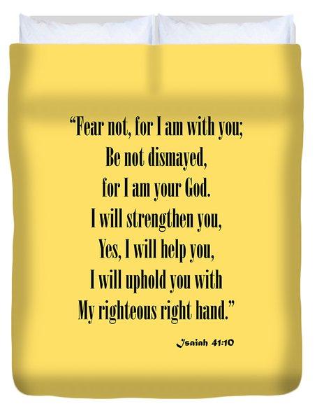 Isaiah 41 10 Fear Not Duvet Cover