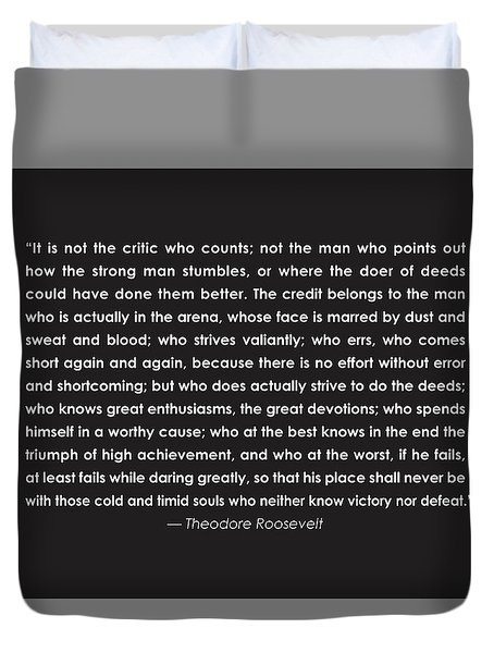 It Is Not The Critic Who Counts Duvet Cover