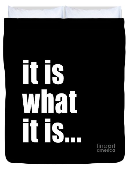 It Is What It Is On Black Duvet Cover