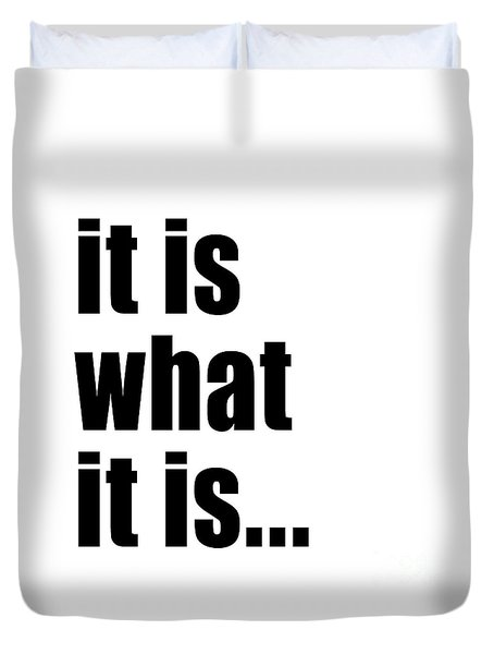 Duvet Cover featuring the photograph It Is What It Is On Black Text by Bruce Stanfield