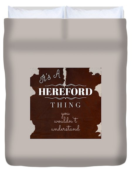 It's A Hereford Thing You Wouldn't Understand Duvet Cover