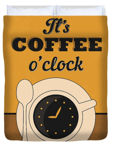 It's Coffee O'clock Duvet Cover