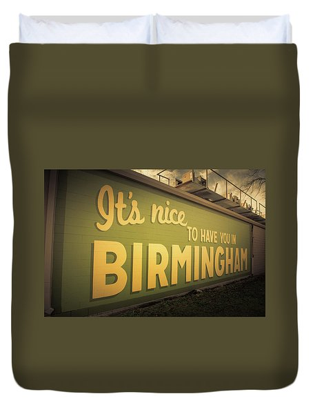 It's Nice To Have You In Birmingham Sign Duvet Cover