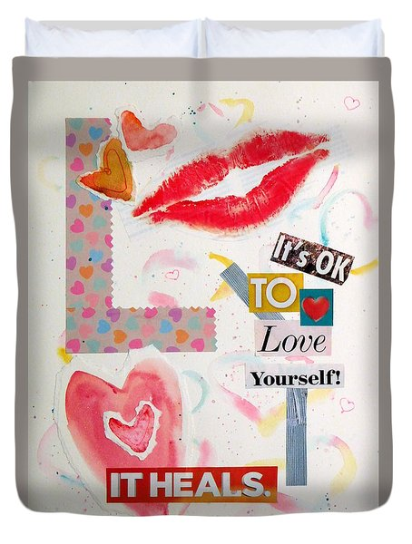 It's Ok To Love Yourself.  It Heals.  Duvet Cover