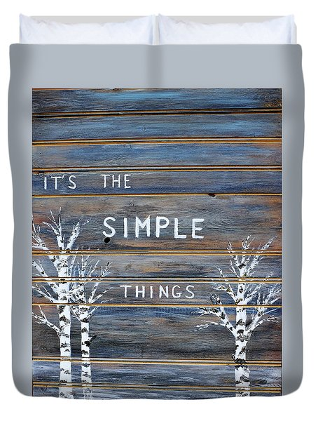 It's The Simple Things Duvet Cover by Dick Bourgault