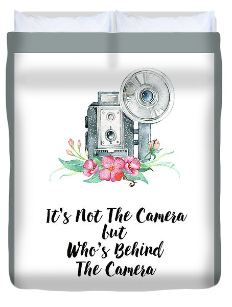 Duvet Cover featuring the digital art It's Who Is Behind The Camera by Colleen Taylor