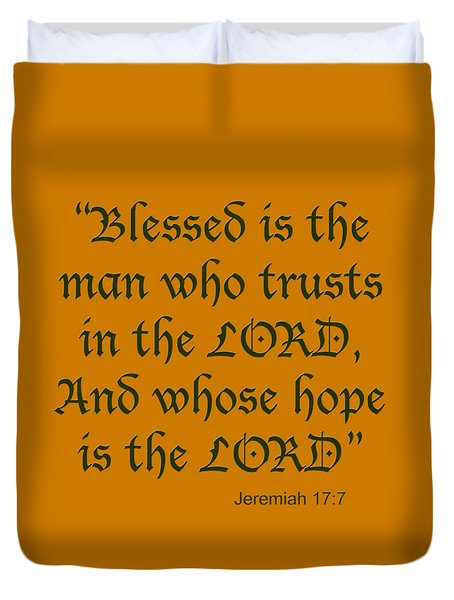 Jeremiah 17 7 Blessed Is The Man Duvet Cover