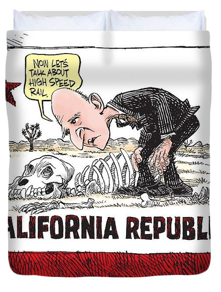 Jerry Brown - California Drought And High Speed Rail Duvet Cover