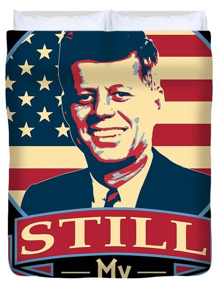 John F Kennedy Still My President American Banner Art Duvet Cover
