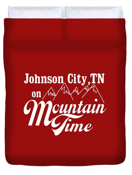 Duvet Cover featuring the digital art Johnson City Tn On Mountain Time by Heather Applegate