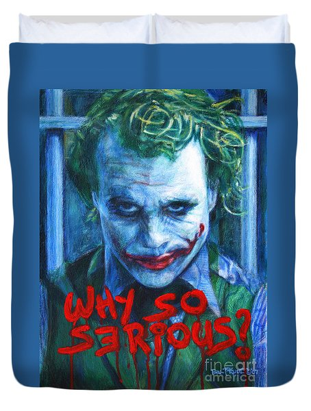 Joker - Why So Serioius? Duvet Cover by Bill Pruitt