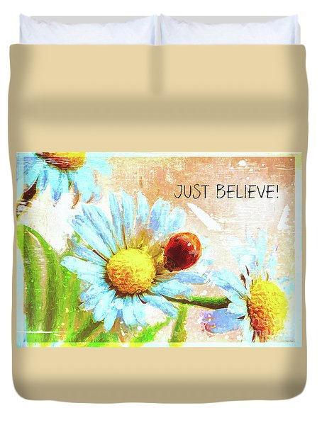 Just Believe Duvet Cover