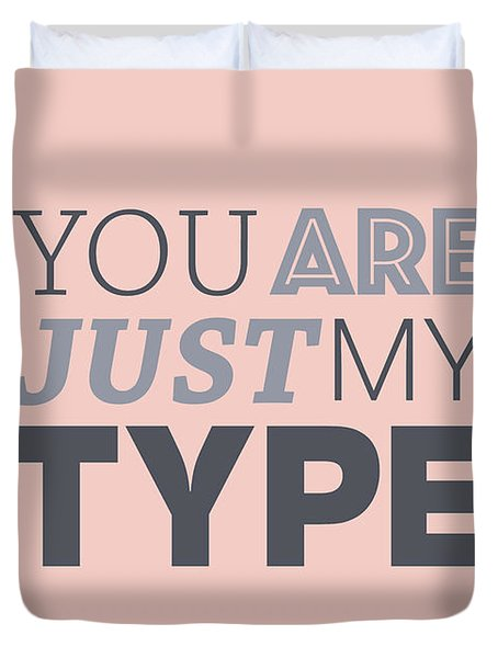 Just My Type Duvet Cover