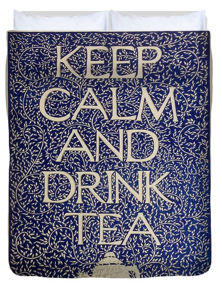 Keep Calm And Drink Tea Duvet Cover