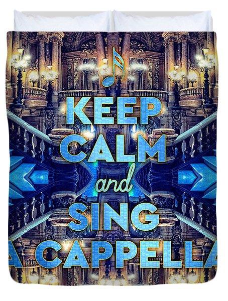 Keep Calm And Go Sing A Cappella Opera Garnier Paris Duvet Cover