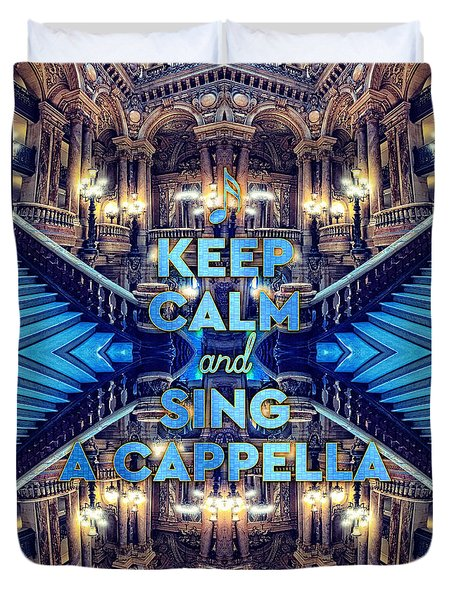 Keep Calm And Go Sing A Cappella Opera Garnier Paris Duvet Cover