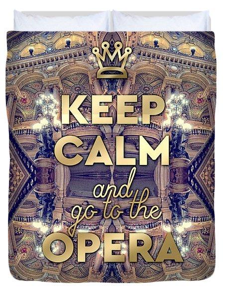 Keep Calm And Go To The Opera Garnier Paris Duvet Cover