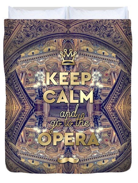 Keep Calm And Go To The Opera Garnier Paris Duvet Cover