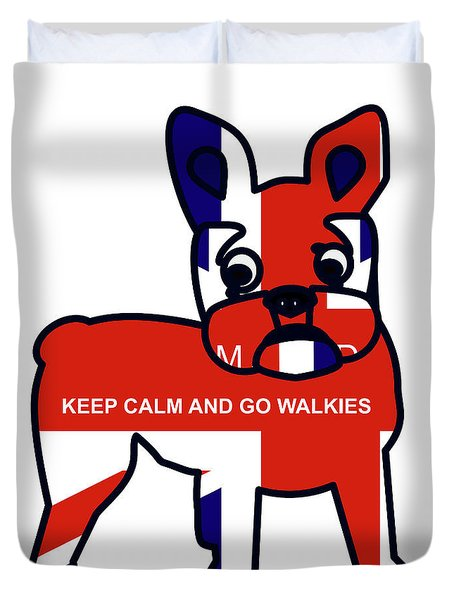 Keep Calm And Go Walkies Duvet Cover