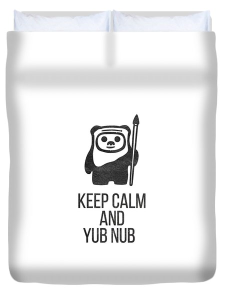 Keep Calm And Yub Nub Duvet Cover