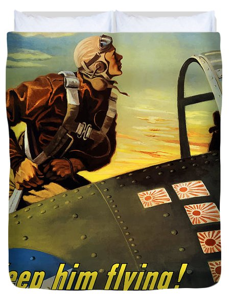 Keep Him Flying Buy War Bonds  Duvet Cover by War Is Hell Store