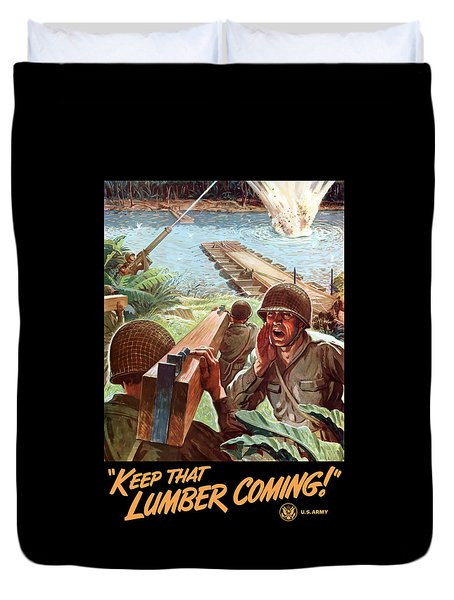 Keep That Lumber Coming Duvet Cover by War Is Hell Store