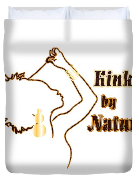 Kinky By Nature Duvet Cover